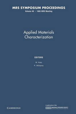 MRS Proceedings Applied Materials Characterization: Volume 48 (Paperback)