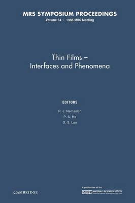 Thin Films - Interfaces and Phenomena: Volume 54 - MRS Proceedings (Paperback)