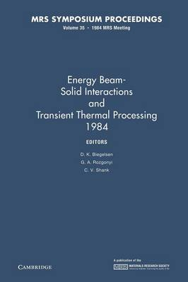 MRS Proceedings Energy Beam-Solid Interactions and Transient Thermal Processing 1984: Volume 35 (Paperback)