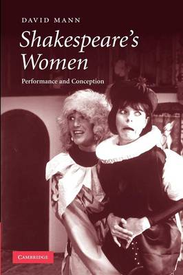 Shakespeare's Women: Performance and Conception (Paperback)