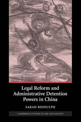 Legal Reform and Administrative Detention Powers in China - Cambridge Studies in Law and Society (Paperback)
