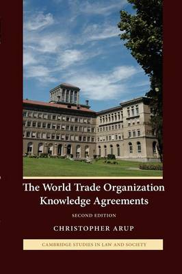 The World Trade Organization Knowledge Agreements - Cambridge Studies in Law and Society (Paperback)