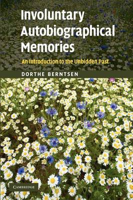 Involuntary Autobiographical Memories: An Introduction to the Unbidden Past (Paperback)