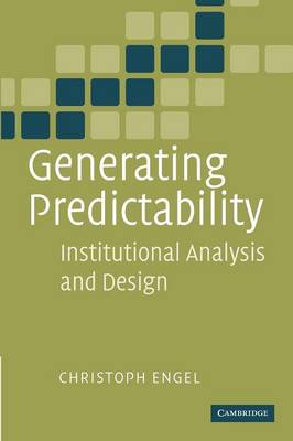 Generating Predictability: Institutional Analysis and Design (Paperback)