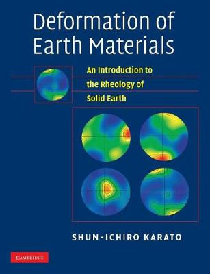 Deformation of Earth Materials: An Introduction to the Rheology of Solid Earth (Paperback)