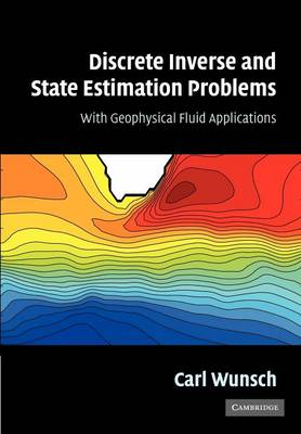 Discrete Inverse and State Estimation Problems: With Geophysical Fluid Applications (Paperback)