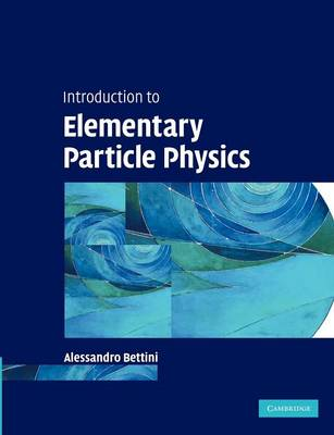 Introduction to Elementary Particle Physics (Paperback)