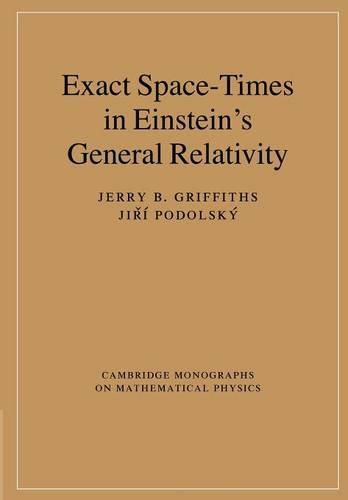 Cambridge Monographs on Mathematical Physics: Exact Space-Times in Einstein's General Relativity (Paperback)