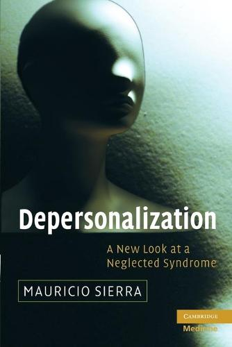 Depersonalization: A New Look at a Neglected Syndrome (Paperback)