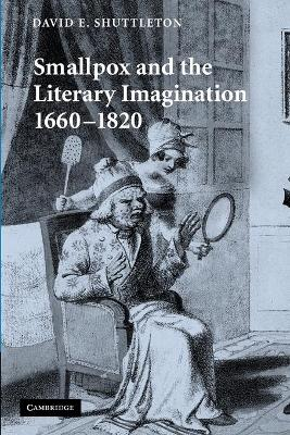 Smallpox and the Literary Imagination, 1660-1820 (Paperback)