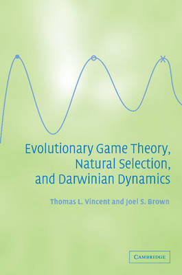 Evolutionary Game Theory, Natural Selection, and Darwinian Dynamics (Paperback)