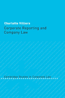 Cambridge Studies in Corporate Law: Corporate Reporting and Company Law Series Number 5 (Paperback)