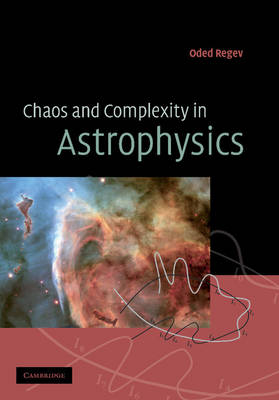 Chaos and Complexity in Astrophysics (Paperback)