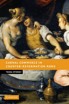 New Studies in European History: Carnal Commerce in Counter-Reformation Rome (Paperback)