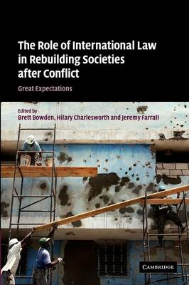 The Role of International Law in Rebuilding Societies after Conflict: Great Expectations (Paperback)