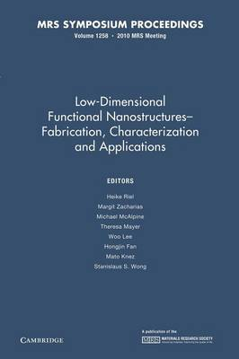 Low-Dimensional Functional Nanostructures-Fabrication, Characterization and Applications: Volume 1258 - MRS Proceedings (Paperback)