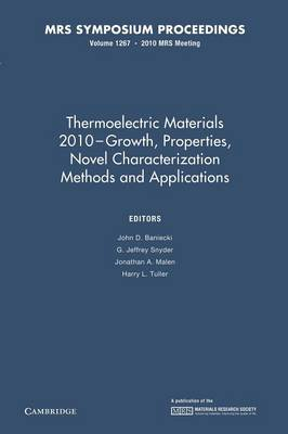 Thermoelectric Materials 2010 - Growth, Properties, Novel Characterization Methods and Applications: Volume 1267 - MRS Proceedings (Paperback)