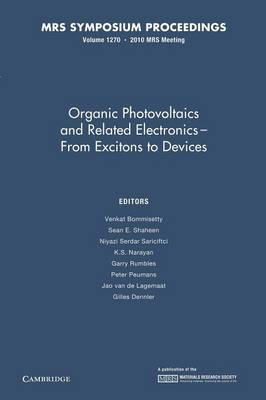 Organic Photovoltaics and Related Electronics - From Excitons to Devices: Volume 1270 - MRS Proceedings (Paperback)