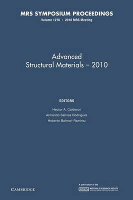 MRS Proceedings Advanced Structural Materials - 2010: Volume 1276 (Paperback)