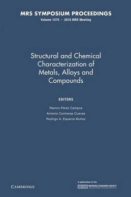 Structural and Chemical Characterization of Metals, Alloys and Compounds: Volume 1275 - MRS Proceedings (Paperback)