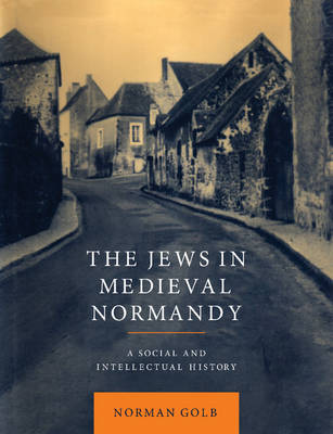 The Jews in Medieval Normandy: A Social and Intellectual History (Paperback)