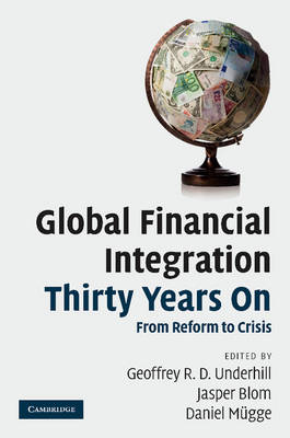 Global Financial Integration Thirty Years On: From Reform to Crisis (Paperback)
