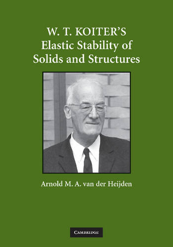 W. T. Koiter's Elastic Stability of Solids and Structures (Paperback)