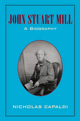 John Stuart Mill: A Biography (Paperback)