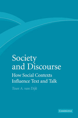 Society and Discourse: How Social Contexts Influence Text and Talk (Paperback)