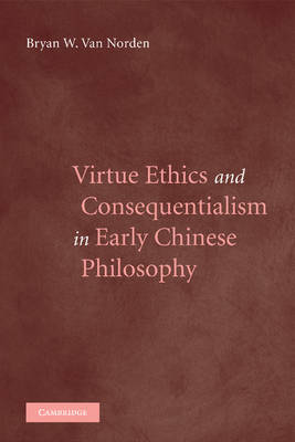 Virtue Ethics and Consequentialism in Early Chinese Philosophy (Paperback)