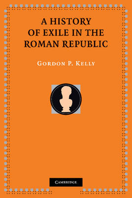 A History of Exile in the Roman Republic (Paperback)