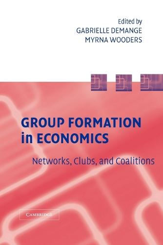 Group Formation in Economics: Networks, Clubs, and Coalitions (Paperback)