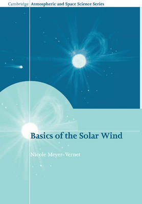 Basics of the Solar Wind - Cambridge Atmospheric and Space Science Series (Paperback)