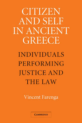 Citizen and Self in Ancient Greece: Individuals Performing Justice and the Law (Paperback)