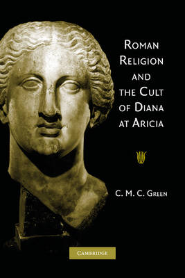 Roman Religion and the Cult of Diana at Aricia (Paperback)