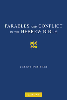 Parables and Conflict in the Hebrew Bible (Paperback)