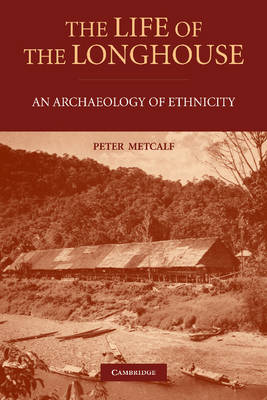The Life of the Longhouse: An Archaeology of Ethnicity (Paperback)
