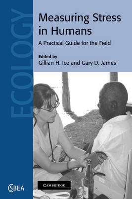 Measuring Stress in Humans: A Practical Guide for the Field - Cambridge Studies in Biological and Evolutionary Anthropology 49 (Paperback)