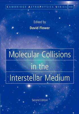 Cambridge Astrophysics: Molecular Collisions in the Interstellar Medium Series Number 42 (Paperback)