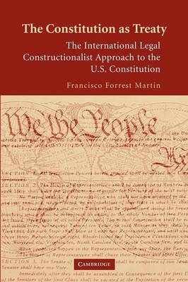 The Constitution as Treaty: The International Legal Constructionalist Approach to the US Constitution (Paperback)