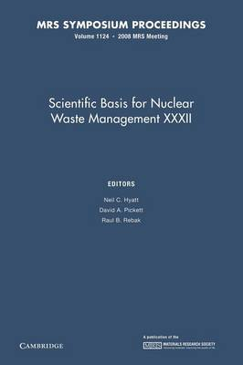 Scientific Basis for Nuclear Waste Management XXXII: Volume 1124 - MRS Proceedings (Paperback)