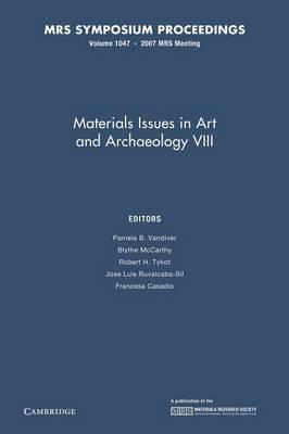 Materials Issues in Art and Archaeology VIII: Volume 1047 - MRS Proceedings (Paperback)