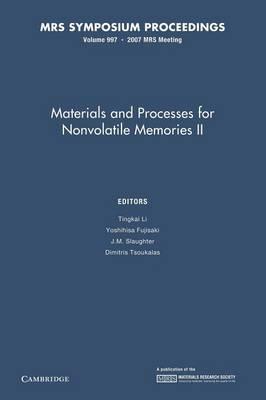Materials and Processes for Nonvolatile Memories: Volume 997: Volume 997 - MRS Proceedings (Paperback)