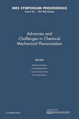 Advances and Challenges in Chemical Mechanical Planarization: Volume 991 - MRS Proceedings (Paperback)