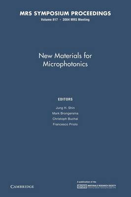 New Materials for Microphotonics: Volume 817 - MRS Proceedings (Paperback)