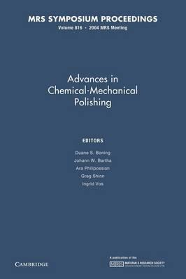 Advances in Chemical-Mechanical Polishing: Volume 816 - MRS Proceedings (Paperback)