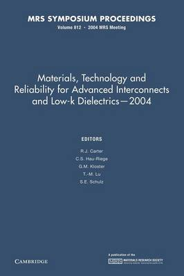 Materials, Technology and Reliability for Advanced Interconnects and Low-K Dielectrics - 2004 - MRS Proceedings (Paperback)