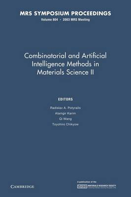 Combinatorial and Artificial Intelligence Methods in Materials Science II: Volume 804 - MRS Proceedings (Paperback)