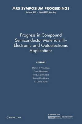 Progress in Compound Semiconductors III - Electronic and Optoelectronic Applications: Volume 799 - MRS Proceedings (Paperback)