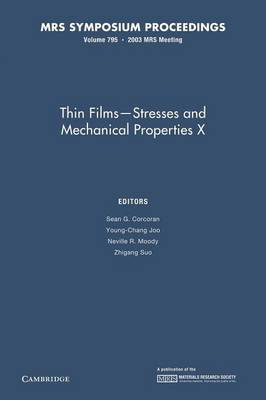 Thin Films - Stresses and Mechanical Properties X: Volume 795 - MRS Proceedings (Paperback)